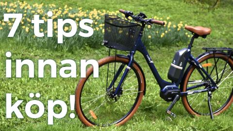 Att tänka på innan du köper en elcykel!