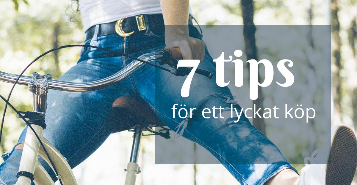 7 tips för ett lyckat köp