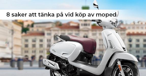 8 saker att tänka på vid köp av moped